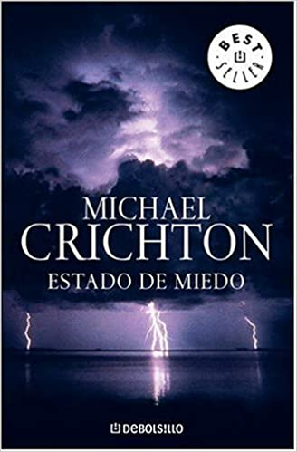 Estado de miedo (Spanish Edition): Michael Crichton: 9780307376442: Amazon.com: Books