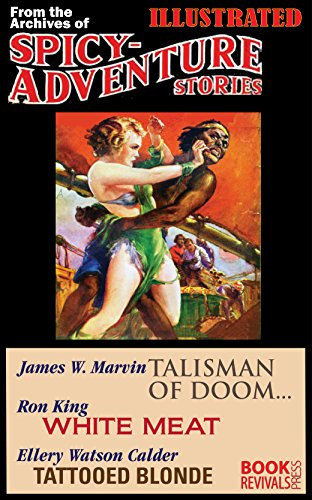 TALISMAN OF DOOM...,  WHITE MEAT, TATTOOED BLONDE (Illustrated): From the Archives of Spicy Adventure Stories