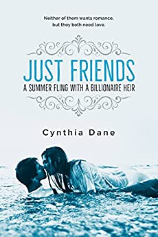 Just Friends: A Summer Fling With A Billionaire Heir by [Dane, Cynthia]