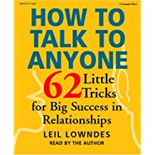 How to Talk to Anyone: 62 Little Tricks for Big Success in Relationships