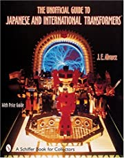 The Unofficial Guide to Japanese & International Transformers™
