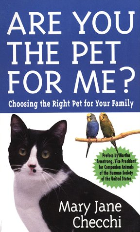 Are You the Pet for Me?: Choosing the Right Pet for Your Family