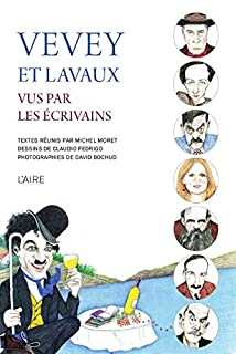 Vevey et Lavaux vus par les écrivains, Collectif