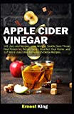 APPLE CIDER VINEGAR: 142 Uses and Recipes: Lose