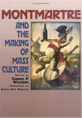 Montmartre and the Making of Mass Culture pdf epub
