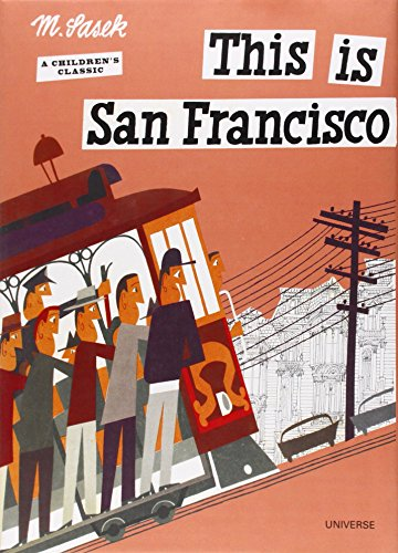 This is San Francisco [A Children's Classic] (Fun Places To Visit In San Francisco)
