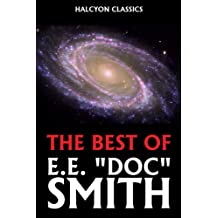 The Best of Doc Smith (Unexpurgated Edition) (Halcyon Classics)