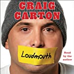 Loudmouth: Tales (and Fantasies) of Sports, Sex, and Salvation from Behind the Microphone | Craig Carton