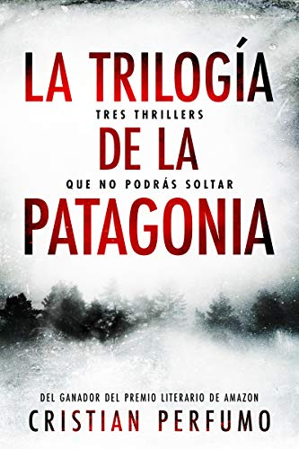 La trilogia de la Patagonia Tres thrillers que no podras so