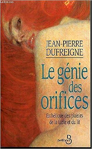 Le Genie Des Orifices Esthetique Des Plaisirs De La Table Et Du
