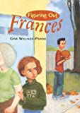 Figuring Out Frances, Gina Willner-Pardo, 0395915104