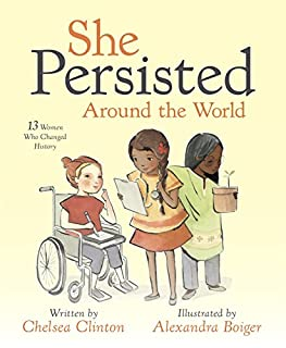 Book Cover: She Persisted Around the World: 13 Women Who Changed History