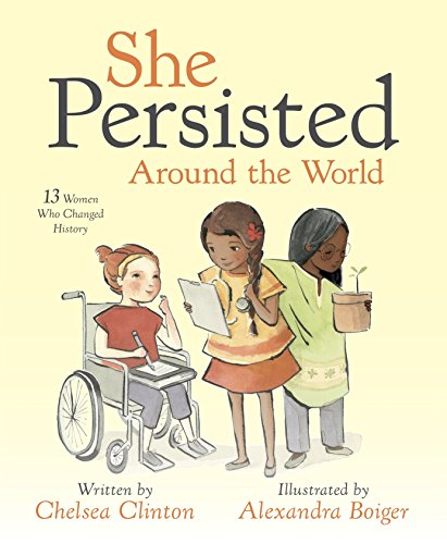 She Persisted Around The World  13 Women Who Changed History