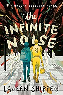 Book Cover: The Infinite Noise: A Bright Sessions Novel