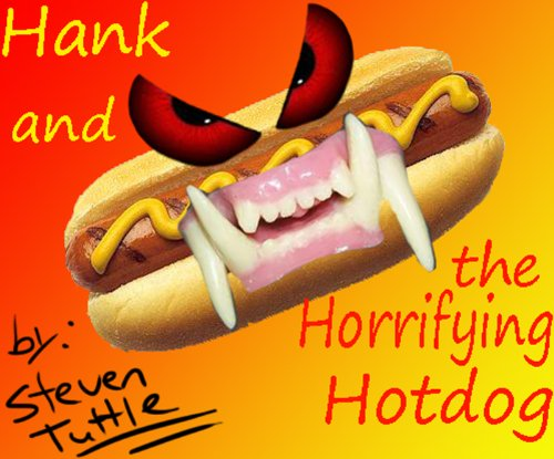 Hank and the Horrifying Hotdog (Children's Chapter Book)