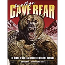 Ice Age Cave Bear: The Giant Beast That Terrified Ancient Humans