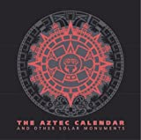 Aztec Calendar and Other Solar Monuments, Eduardo Matos Moctezuma, Felipe Solis, 9706780092