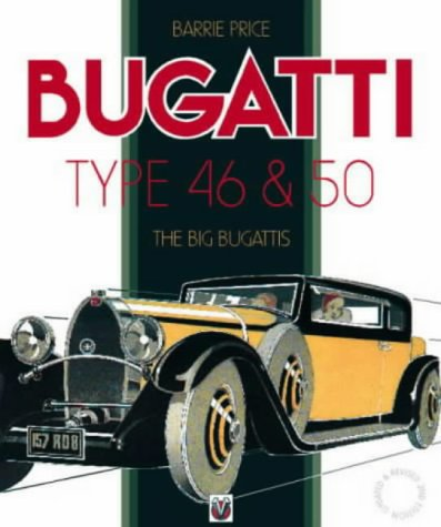 Bugatti: Type 46 & 50: 46 and 50 (Car & Motorcycle Marque/Model)