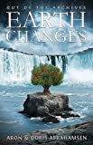 img - for Out of the Archives-Earth Changes by Aron Abrahamsen (2011-03-04) book / textbook / text book