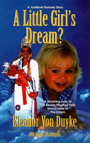 A Little Girl's Dream?: A Jonbenet Ramsey Story