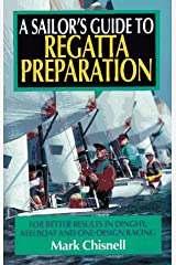 A Sailor's Guide to Regatta Preparation: For Better Results in Dinghy, Keelboat and One-Design Racing Paperback