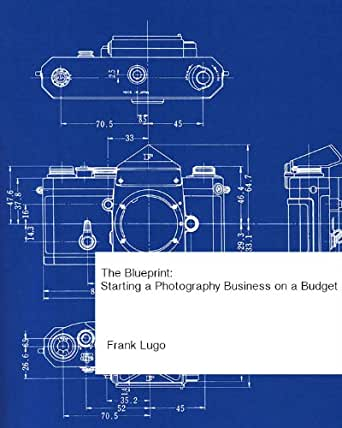 Amazon.com: The Blueprint: Starting a Photography Business ...