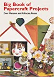 Big Book of Papercraft Projects, Don Munson and Allianora Rosse, 0486417492