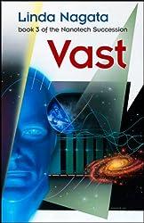 Vast (The Nanotech Succession Book 3)