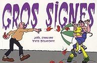 Gros signes par Joel Chalude