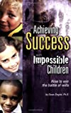 Achieving Success with Impossible Children, Dave Ziegler, 0966657292
