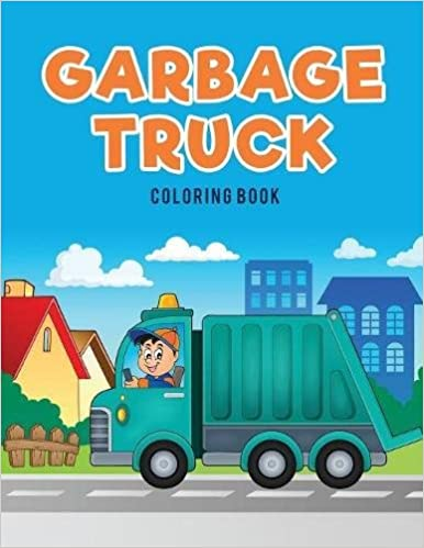 Garbage Truck Coloring Book Coloring Pages For Kids 9781635894998