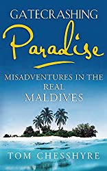 Gatecrashing Paradise: Misadventures in the Real Maldives