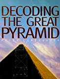 Decoding the Great Pyramid, Peter Lemesurier, 1862045887