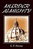 img - for Murder Almighty: Murder in the Vatican by Sam Perone (2005-09-26) book / textbook / text book