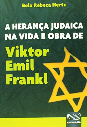 A Herança Judaica na Vida e Obra de Viktor Emil Frankl