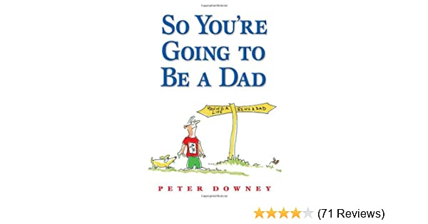 Revised Edition-Peter Downey So You/'re Going to Be a Dad