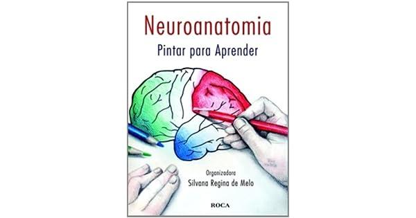 Neuroanatomia. Pintar Para Aprender (Em Portuguese do Brasil ...