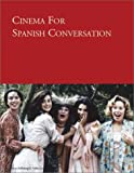 Cinema for Spanish Conversation, Gill, Mary M. and Smalley, Deana, 1585100463