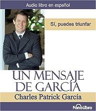 Un Mensaje de Garcia (Spanish Edition)