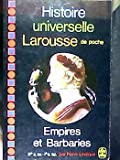 Histoire Universelle Larousse De Poche, Vol. 3. Empires Et Barbaries. IIIè S. Av. -Ier S. Ap.