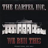 Cartel Inc. We Run This by Tos, K-Aos, Fire (2005-09-13)