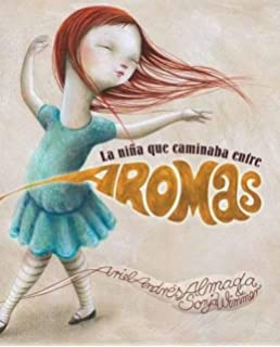 La niña que caminaba entre aromas (Walking Through a World of Aromas) (Spanish