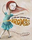 La niña que caminaba entre aromas (Spanish Edition)