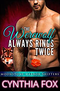 The Werewolf Always Rings Twice: (Moonstone Harbor Shifters) - A BBW Paranormal Romance by [Fox, Cynthia]