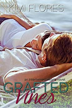 Grafted Vines (Zachary & Dani) (Intertwined Hearts Book 4) by [Flores, Kimi]
