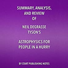 Summary, Analysis, and Review of Neil deGrasse Tyson's