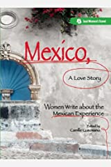 Mexico, A Love Story: Women Write About the Mexican Experience Paperback