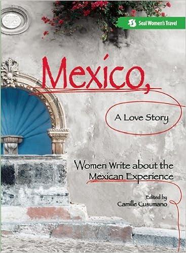 Ebooks pdf download deutsch Mexico, A Love Story: Women Write About