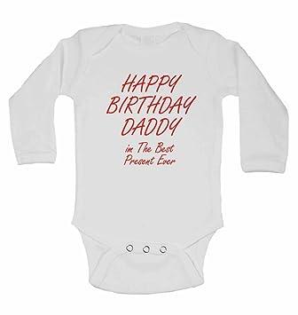 Personalisierte Baby BodysquotHappy Birthday Daddy Im The Best Present Everquot Herzlichen Gluckwunsch