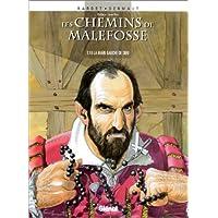 CHEMINS DE MALEFOSSE (LES) T.10 : LA MAIN GAUCHE
